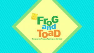 A Year with Frog and Toad TYA | Griffin Theatre